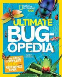 Link to an enlarged image of Ultimate Bugopedia : The Most Complete Bug Reference Ever (National Geographic Kids)