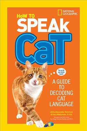 Link to an enlarged image of How to Speak Cat : A Guide to Decoding Cat Language