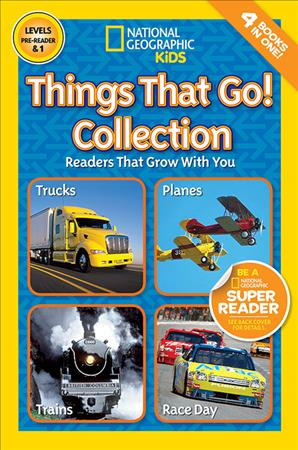 Link to an enlarged image of Things That Go! Collection : Levels Pre-reader & 1 (National Geographic Readers)