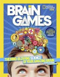 Link to an enlarged image of Brain Games : The Mind-blowing Science of Your Amazing Brain (National Geographic Kids)