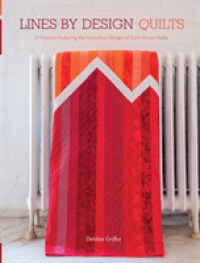 Link to an enlarged image of Lines by Design Quilts : 17 Projects Featuring the Innovative Designs of Esch House Quilts