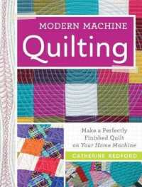 Link to an enlarged image of Modern Machine Quilting : Make a Perfectly Finished Quilt on Your Home Machine