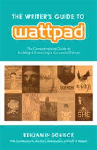 Link to an enlarged image of The Writer's Guide to Wattpad : The Comprehensive Guide to Building & Sustaining a Successful Career