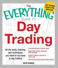 Link to an enlarged image of The Everything Guide to Day Trading : All the Tools, Training, and Techniques You Need to Succeed in Day Trading (Everything Series)