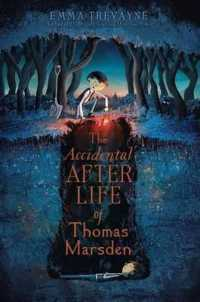 Link to an enlarged image of The Accidental Afterlife of Thomas Marsden (Reprint)