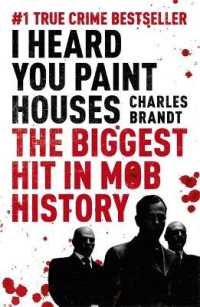 Link to an enlarged image of I Heard You Paint Houses : Now Filmed as the Irishman directed by Martin Scorsese -- Paperback / softback