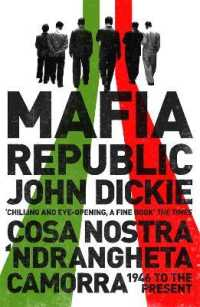 Link to an enlarged image of Mafia Republic: Italy's Criminal Curse. Cosa Nostra, 'ndrangheta and Camorra from 1946 to the Present -- Paperback / softback