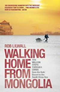 Link to an enlarged image of Walking Home from Mongolia : Ten Million Steps through China, from the Gobi Desert to the South China Sea (Reissue)