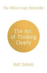 Link to an enlarged image of Art of Thinking Clearly: Better Thinking, Better Decisions -- Paperback