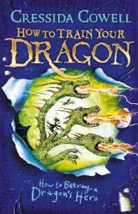 Link to an enlarged image of How to Train Your Dragon: How to Betray a Dragon's Hero: Book 11 (How to Train Your Dragon)