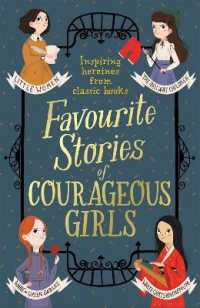 Link to an enlarged image of Favourite Stories of Courageous Girls : Inspiring Heroines from Classic Children's Books