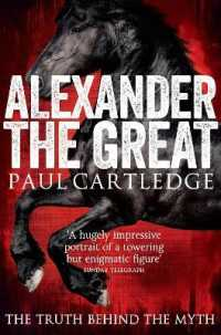 Link to an enlarged image of Alexander the Great : The Truth Behind the Myth -- Paperback / softback (Unabridged)