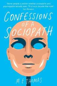 Link to an enlarged image of Confessions of a Sociopath : A Life Spent Hiding in Plain Sight -- Paperback / softback