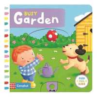 Link to an enlarged image of Busy Garden (Busy Books) -- Board book (Illustrate)