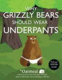 Link to an enlarged image of Why Grizzly Bears Should Wear Underpants (Paperback + PSTR)
