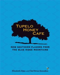 Link to an enlarged image of Tupelo Honey Cafe : New Southern Flavors from the Blue Ridge Mountains