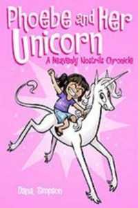 Link to an enlarged image of Phoebe and Her Unicorn : A Heavenly Nostrils Chronicle ( Phoebe and her Unicorn 1 )