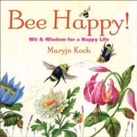 Link to an enlarged image of Bee Happy! : Wit & Wisdom for a Happy Life