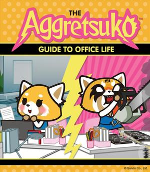 Link to an enlarged image of The Aggretsuko Guide to Office Life