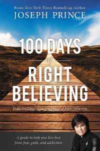 Link to an enlarged image of 100 Days of Right Believing : Daily Readings from the Power of Right Believing: a Guide to help you live free from fear, guilt, and addiction