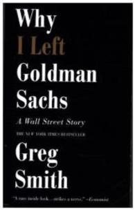 Link to an enlarged image of Why I Left Goldman Sachs:A Wall Street Story