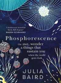 Link to an enlarged image of Phosphorescence On awe, wonder and things that sustain you when the world goes dark