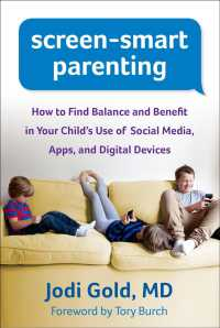 Link to an enlarged image of Screen-Smart Parenting : How to Find Balance and Benefit in Your Child's Use of Social Media, Apps, and Digital Devices