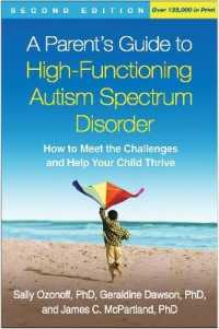 Link to an enlarged image of A Parent's Guide to High-Functioning Autism Spectrum Disorder : How to Meet the Challenges and Help Your Child Thrive (2nd)