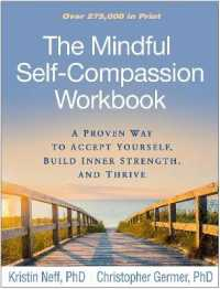 Link to an enlarged image of The Mindful Self-Compassion Workbook : A Proven Way to Accept Yourself, Build Inner Strength, and Thrive (1st Workbook)