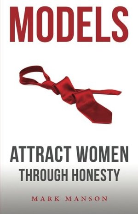Models: Attract Women Through Honesty 9781463750350