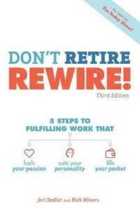 Link to an enlarged image of Don't Retire, Rewire! : 5 Steps to Fulfilling Work That Fuels Your Passion, Suits Your Personality, and Fills Your Pocket (3rd)