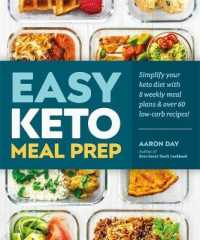 Link to an enlarged image of Easy Keto Meal Prep : Simplify Your Keto Diet with 8 Weekly Meal Plans and 60 Delicious Recipes