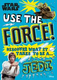 Link to an enlarged image of Use the Force! : Discover What It Takes to Be a Jedi (Star Wars)