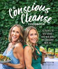 Link to an enlarged image of The Conscious Cleanse Cookbook : 150 Recipes to Lose Weight, Heal Your Body, and Transform Your Life
