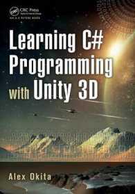 Books Kinokuniya: Learning C# Programming with Unity 3D
