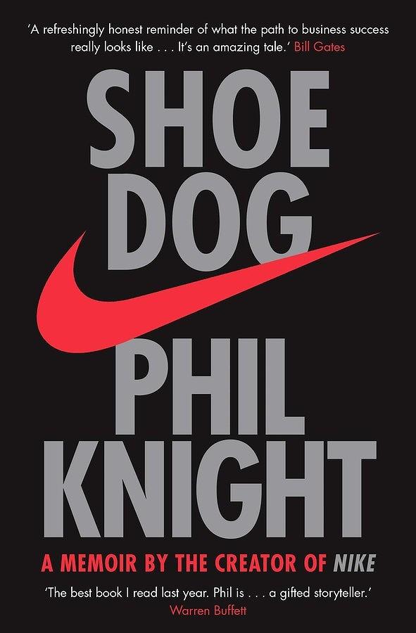 Shoe Dog A Memoir by the Creator of NIKE 9781471146725