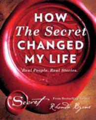 Link to an enlarged image of How the Secret Changed My Life : Real People. Real Stories -- Hardback