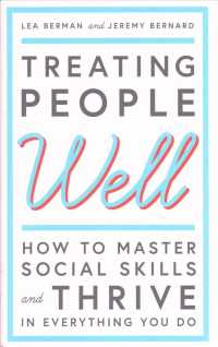 Link to an enlarged image of Treating People Well : The Extraordinary Power of Civility at Work and in Life -- Hardback