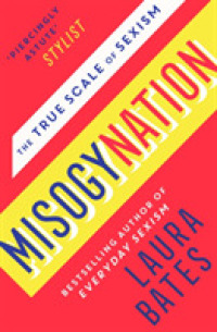 Misogynation : The True Scale of Sexism 9781471169267