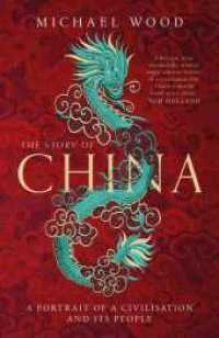 Link to an enlarged image of Story of China : A portrait of a civilisation and its people -- Paperback / softback (Export/Air)