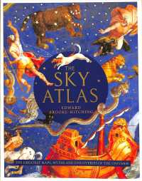 Link to an enlarged image of The Sky Atlas: The Greatest Maps, Myths and Discoveries of the Universe
