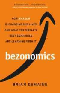 Link to an enlarged image of Bezonomics : How Amazon Is Changing Our Lives, and What the World's Best Companies Are Learni -- Paperback / softback (Export/Air)