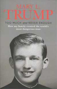 Too Much and Never Enough : How My Family Created the World's Most Dangerous Man 9781471190131