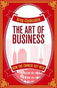 Link to an enlarged image of The Art of Business : How the Chinese Got Rich