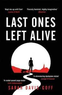 Link to an enlarged image of Last Ones Left Alive : The 'fiercely feminist, highly imaginative debut' - Observer -- Paperback / softback