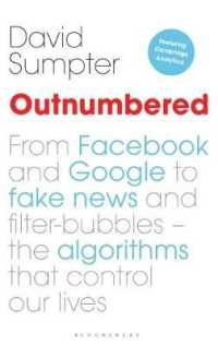 Link to an enlarged image of Outnumbered : From Facebook and Google to Fake News and Filter-bubbles - the Algorithms That C -- Paperback (English Language Edition)