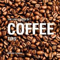 The Little Book of Coffee Tips (Little G... by Langley, Andrew