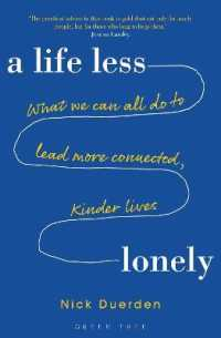 Link to an enlarged image of A Life Less Lonely : What We Can All Do to Lead More Connected, Kinder Lives