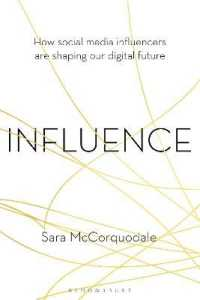 Link to an enlarged image of Influence : How Social Media Influencers are Shaping Our Digital Future -- Paperback / softback
