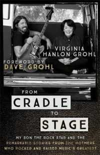 Link to an enlarged image of From Cradle to Stage : Stories from the Mothers Who Rocked and Raised Rock Stars -- Paperback